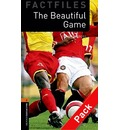 Oxford Bookworms Library Factfiles: Level 2:: The Beautiful Game audio CD pack - Steve Flinders