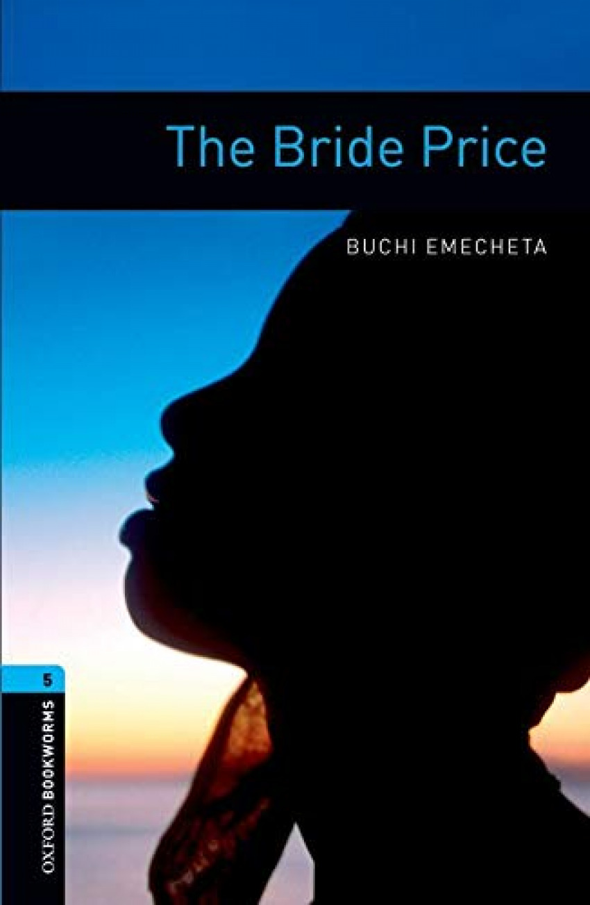 Oxford Bookworms. Stage 5: The Bride Price Edition 08 - Emecheta, Buchi