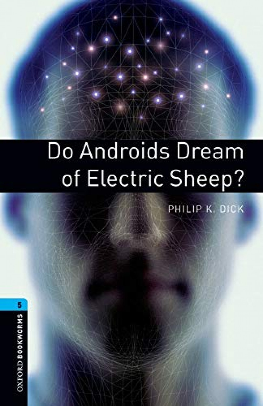 Oxford Bookworms. Stage 5: Do Androids Dream of Electric She - Dick, Philip K.