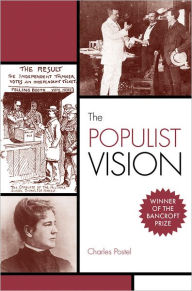 The Populist Vision Charles Postel Author