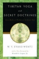 Tibetan Yoga and Secret Doctrines - W. Y. Evans-Wentz