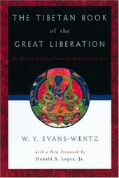 The Tibetan Book of the Great Liberation: Or the Method of Realizing NIRV=Ana Through Knowing the Mind - Evans-Wentz, W. Y. / Jung, Carl Gustav / Jung, C. G.