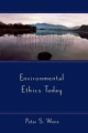 Environmental Ethics Today - Peter S. Wenz