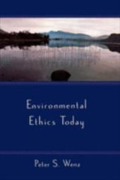 Environmental Ethics Today - Wenz, Peter S.