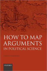 How to Map Arguments in Political Science Craig Parsons Author