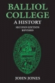 Balliol College:  A History, Second Edition - John Jones