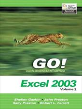 Go! with Microsoft Excel 2003, Vol 2 and Student CD Package - Gaskin, Shelley / Evans, Dick / Preston, John