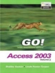 Go! with Microsoft Access 2003, Vol. 2 and Student CD Package