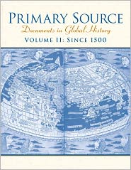 Primary Source: Documents in World History, Volume 2 - . . Pearson Education