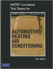 NATEF Correlated Task Sheets for Automotive Heating and Air Conditioning - Thomas W. Birch, Martin Duvic