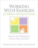 Working with Families of Children with Special Needs - Nancy M. Sileo; Mary Anne Prater
