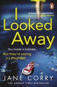 I Looked Away: the page-turning Sunday Times Top 5 bestseller Jane Corry Author