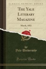 The Yale Literary Magazine, Vol. 17 - Yale University