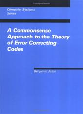A Commonsense Approach to the Theory of Error-Correcting Codes - Arazi, Benjamin / Acl / Schwetman, Herbert