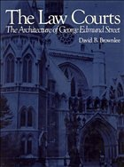 The Law Courts: The Architecture of George Edmund Street - Brownlee, David B.