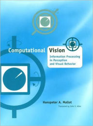 Computational Vision: Information Processing in Perception and Visual Behavior - Hanspeter A. Mallot