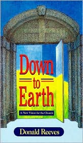 Down to Earth: A New Vision for the Church - Donald Reeves