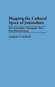 Mapping the Cultural Space of Journalism - Samuel P. Winch