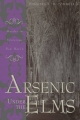 Arsenic Under the Elms - Virginia McConnell