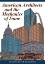 American Architects and the Mechanics of Fame - Roxanne Kuter Williamson