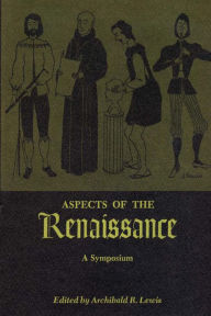 Aspects Of The Renaissance Archibald R. Lewis Editor