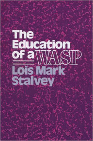 The Education of a WASP - Lois M. Stalvey