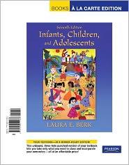 Infants, Children, and Adolescents, Books a la Carte Edition - Laura E. Berk