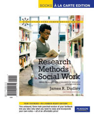 Research Methods for Social Work: Being Producers and Consumers of Research (Updated Edition), Books a la Carte Edition - James R. Dudley