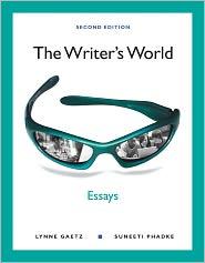 The Writer's World: Essays - Lynne Gaetz, Suneeti Phadke