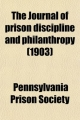 Journal of Prison Discipline and Philanthropy (Volume 42) - Pennsylvania Prison Society