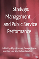Strategic Management and Public Service Performance - R. Andrews;  G. Boyne;  J. Law;  R. Walker