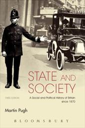 State and Society: A Social and Political History of Britain Since 1870 - Pugh, Martin