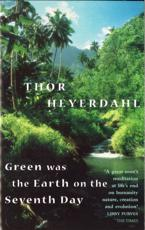 Green Was the Earth on the Seventh Day - Thor Heyerdahl (author)