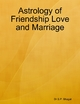 Astrology of Friendship Love and Marriage - Dr S.P. Bhagat