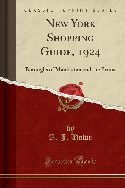 New York Shopping Guide, 1924 Boroughs of Manhattan and the Bronx (Classic Reprint)