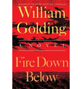 Fire Down Below - Sir William Golding