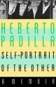 Self-Portrait of the Other - Heberto Padilla