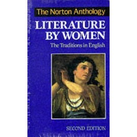 The Norton Anthology Of Literature By Women : The Traditions In English - Susan Gubar