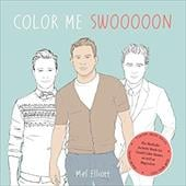 Color Me Swoon: The Beefcake Activity Book for Good Color-Inners as well as Beginners - Elliott, Mel