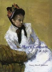 Mary Cassatt: A Life - Mathews, Nancy Mowell