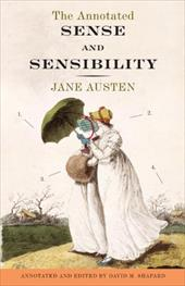 The Annotated Sense and Sensibility - Austen, Jane / Shapard, David M.