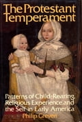 The Protestant Temperament - Philip J. Greven, Jr.