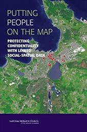 Putting People on the Map: Protecting Confidentiality with Linked Social-Spatial Data - Gutmann, Myron P. / Stern, Paul C.