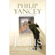 The Jesus I Never Knew Study Guide - Philip Yancey with Brenda Quinn