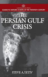 The Persian Gulf Crisis - Yetiv, Steven A.