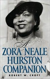 Zora Neale Hurston Companion - Robert W. Croft