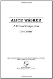 Alice Walker: A Critical Companion - Bates, Gerri