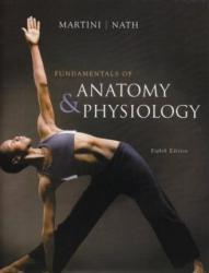 Fundamentals of Anatomy and Physiology - Text Only - Frederic H. Martini and Judi L. Nath