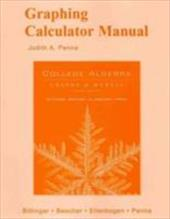 Graphing Calculator Manual for College Algebra: Graphs and Models - Penna, Judith A.