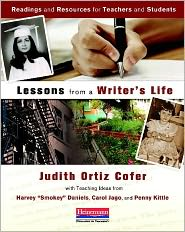 Lessons from a Writer's Life: Readings and Resources for Teachers and Students - Harvey Daniels, Judith Ortiz Cofer, Carol Jago, Penny Kittle